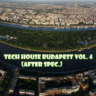 Tech House Budapest Vol. 4 (after spec.)