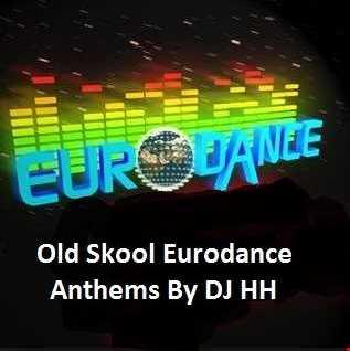 90's Old Skool Eurodance Anthems