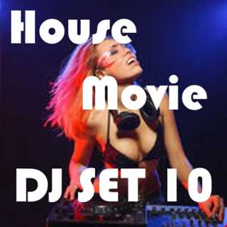 "House Movie  # 10 - The DJ Set House of ""Movie Disco"" facebook page mixed by Max."