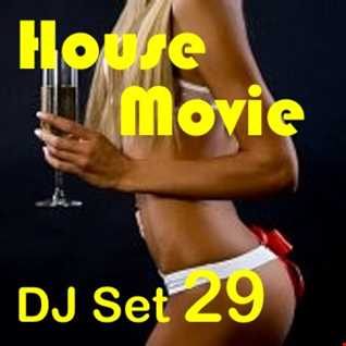 """House Movie  29 - The DJ Set House of """"Movie Disco"""" facebook page mixed by Max."""
