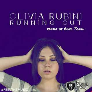 Olivia Rubini Running Out Deconstruct (remix by Rene Touil)
