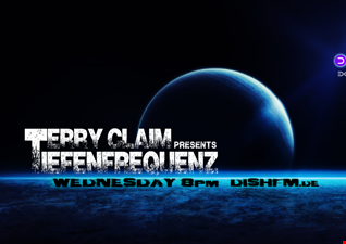 tIEFENfREQUENZ   The Deepness Of Sound   #122 by Terry Claim @ DishFM.de (2017)