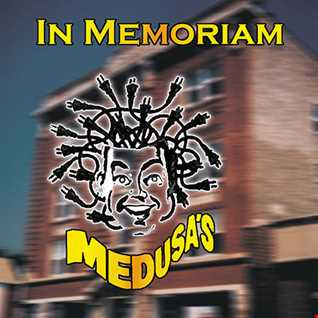 In Memoriam: Medusa's (The Main Room)