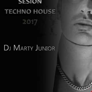 SESION TECHNO HOUSE 2017   DJ MARTY JUNIOR