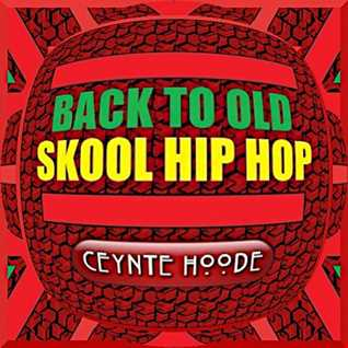 Back To Old Skool Hip Hop