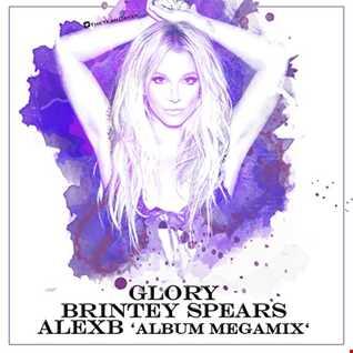 AlexB & Smash Mix Presents ''BRITNEY SPEARS - GLORY (Album Megamix)''