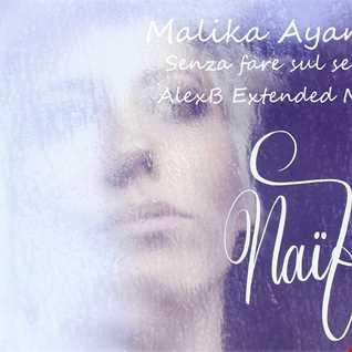 Malika Ayane   Senza Fare Sul Serio (AlexB Extended Mix)