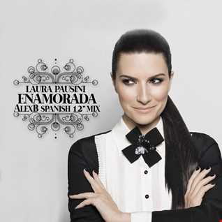 Laura Pausini - Enamorada (AlexB Spanish Sweat Club Mix)