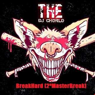 TheDjChorlo 2ºSession - BreakHard (MasterBreak Radio)