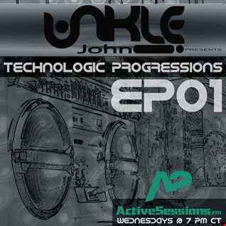 Unkle John   Technologic Progressions Ep01