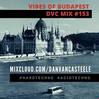 DVC MIX #153 / Vibes of Budapest