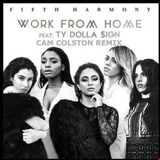 Fifth Harmony - Work From Home (Cam Colston Remix)