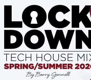 Lockdown Tech House Mix - Spring/Summer 2020