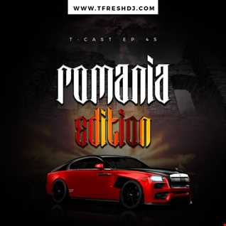 T CAST EP 45 (ROMANIA EDITION)