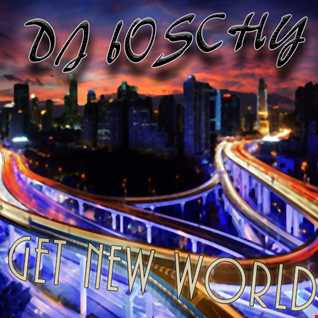 Get New World  Boschy  (Live mix February 2015)