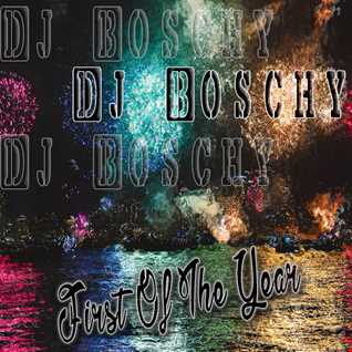 Dj Boschy First Of The Year (Mixtape January 2017)
