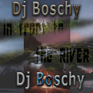 Dj Boschy In Front Of The River ( Mixtape May 2016 )