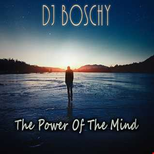 The Power Of  The Mind Boschy (Mixtape March 2016)