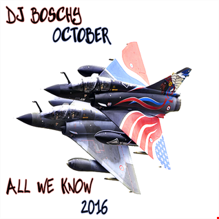 Dj Boschy All We Know ( Mixtape October 2016 )