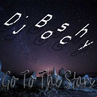 Boschy  Go To The Stars