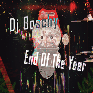 End Of The Year Boschy  (Mixtape December 2016)