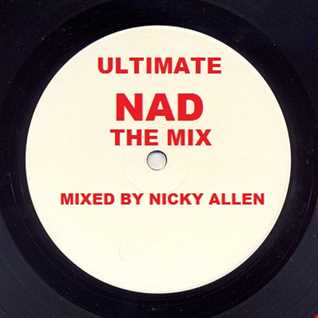 ULTIMATE NAD (The Mix) nicky allen