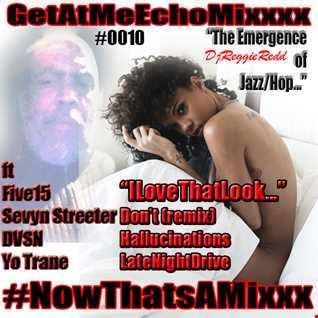 GetAtMeEchoMixxx ft Five15 I LoveThat Look