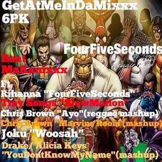 GeTAtMeInDaMixxx 6K FourFiveSecond ft Rihanna version 2