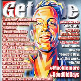 GetAtMeTopTenCountdown ft  Macklemore GoodOldDays 10 3 2017