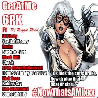 GetAtMe 6Pk ft  Lil Dicky Sav Dat Money