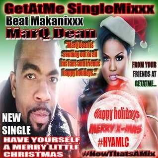 BeatMakanixxx SingleMixxx ft MarQ Dean HYAMLC BASS MIX