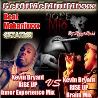 GetAtMe MiniMixxx Ft Kevin Bryant Rise Up InnerExperienceMix vs Brann