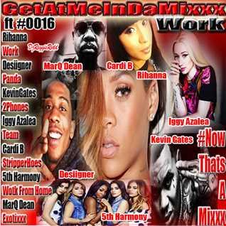 GetAtMe InDaMixxx 0016 Work ft Rihanna BeatMakanixxx Mixxx
