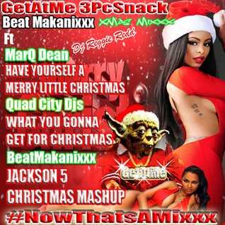 GetAtMe3PcSnack Xmas mix ft MarQ Dean Quad City Djs and Jackson 5
