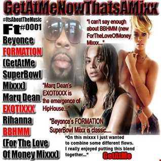 GetAtMeNowThatsAMixxx 0001 ft Beyonce Formation MarqDean Exotixxx and Rihanna BBHMM