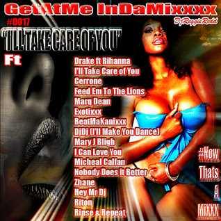 GetAtMe InDaMixxx 0017 Ill take care of you ft Drake