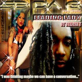 Sb Da G  Leading Lady ft Felicia T