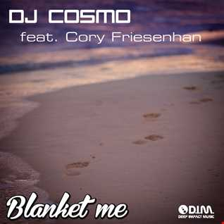 DJ Cosmo feat. Cory Friesenhan - Blanket Me (Cameron Simmons Remix)