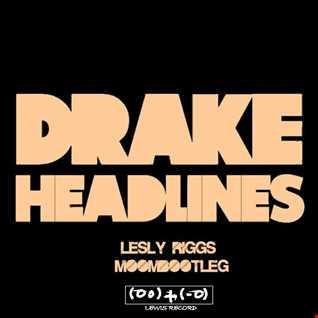 DRAKE X NIGHTMARE   HEADLINE ( LESLY RIGGS MOOMBOOTLEG )