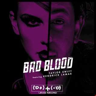 TAYLOR SWIFT & KENDRICK LAMAR   BAD BLOOD ( FREAKYBALL'S DEEJAYS 25K PLAY EXCLUSIVE MASH )