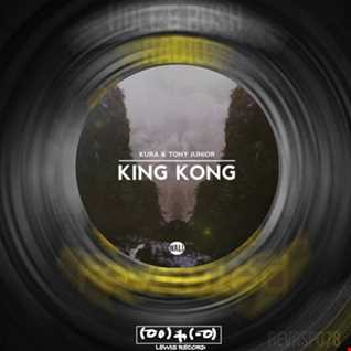 HOLL & RUSH X KURA & TONY JUNIOR -  KING KONG RADIO  ( SICKY KREAM BAPLEG )