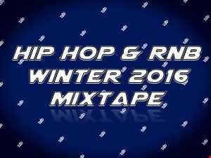 Winter 2016 Hip Hop & RnB Mixtape