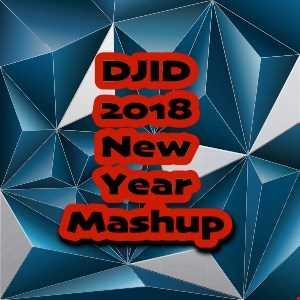 DJID New Year 2018 Mashup