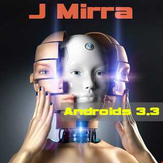 J Mirra   Androids 3.3