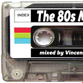 The 80s Mix #1 (mixed by Vincenzo Addati)