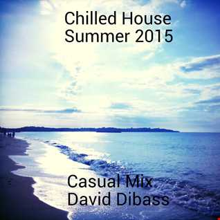 Chilled House Summer 2015 (Casual Mix)