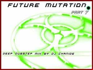 Future Mutation-Part 7- Deep Dubstep mix 14jan 2013