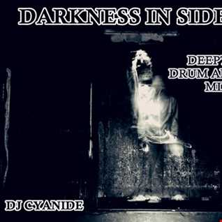 DARKNESS IN SIDE ME  Deep tech dnb mix  april 2018