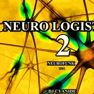 Neuro Logistics 2 - NEUROFUNK mix 2014,15march