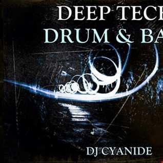 DEEP TECH DNB MIX by dj cyanide 2018 feb